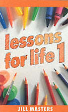 Lessons for Life: Bk. 1 by Jill Masters (Hardback, 1991)
