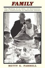 Family : The Making of an Idea, an Institution, and a Controversy in American...