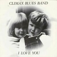 Climax Blues Band - I Love You Vinyl Single EX /EX