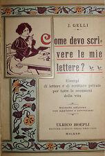 J. Gelli: Come devo scrivere le mie lettere? 1900 Hoepli 2a ediz. IDEA REGALO