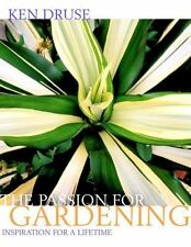 The Passion for Gardening : Inspiration for a Lifetime by Adam Levine and Ken Dr