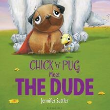 Chick 'n' Pug Meet the Dude, Sattler, Jennifer, Good Condition, Book
