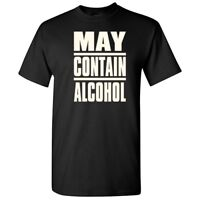 May Contain Alcohol Sarcastic Cool Graphic Gift Idea Adult Humor Funny T Shirt