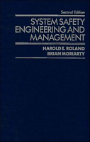 System Safety Engineering and Management by Harold E. Roland and Brian...