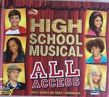 High School Musical. All access. Tutti i segreti sui film e i personaggi. Nuovo!