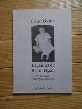 Légendes de Brion Gysin.  Montpellier, Gris banal éditeur, 1983.