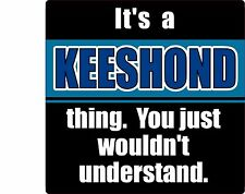 """It'S A Keeshond Thing You Wouldn'T Understand 4"""" Dog Sticker"""