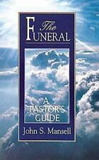 The Funeral A Pastors Guide Handbook John S. Mansell 1998 Paperback Preacher
