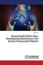 Humanoid Robot Nao : Developing Behaviours for Soccer Humanoid Robots by Cruz...