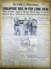 7 1942 WW II headline newspapers JAPANESE ATTACK the British Colony of SINGAPORE