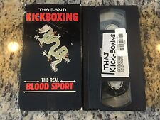 THAILAND KICKBOXING THE REAL BLOOD SPORT VOLUME 1 RARE VHS CHAMPIONSHIP MATCHES!