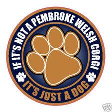"Not A Pembroke Welsh Corgi Just A Dog 5"" Sticker"