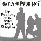 THE PRESIDENTS OF UNITED STATES OF AMERICA - ça plane pour moi - 4 Tracks