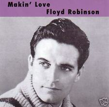 FLOYD ROBINSON - Makin' Love - Teenage and Pop CD