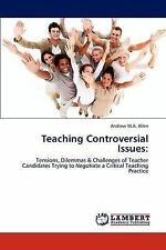 Teaching Controversial Issues:: Tensions, Dilemmas & Challenges of Teacher Candi
