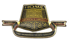 VINTAGE PIN PINBACK HOME SAVINGS OF AMERICA LARGEST 1889 1989 ONE HUNDRED YEARS!