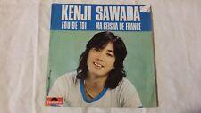 Vinyle 45 tours Kenji SAWADA Fou de toi, Ma geisha de France