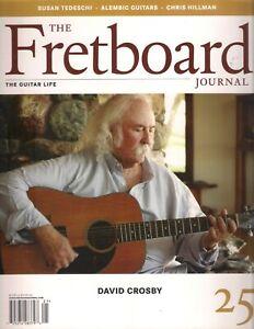 The FRETBOARD JOURNAL Spring 2012 #25 DAVID CROSBY Susan Tedeschi Chris Hillman