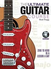 The Ultimate Guitar Course: From Zero to Hero in a Lesson a Day (. 9781937994334