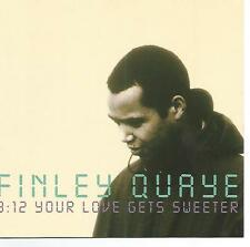 FINLEY QUAYE: YOUR LOVE GETS SWEETER: 4-TRACK CD SINGLE (1998)