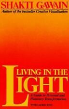 Living in the Light : A Guide to Personal and Planetary Transformation by Shakti