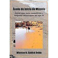 ÉXodo de Inicio de Milenio : Manual para Tontos, Quejumbrosos Y Resignados...