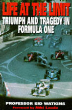 Life at the Limit: Triumph and Tragedy in Formula One, By Sid Watkins,in Used bu