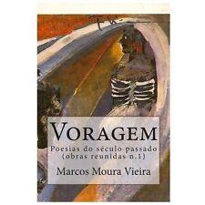 Moura Vieira - Obra Reunida Poesia: Voragem : Poesias Do Século Passado N. 1...