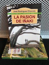 LA PASION DE IÑAKI - J Rodriguez Elizondo Spanish Literature Libros en Espanol