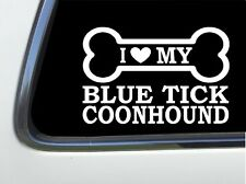"ThatLilCabin - I Love My Bluetick Coonhound 8"" As597 car sticker decal"