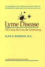 Lyme Disease: The Cause, the Cure, the Controversy