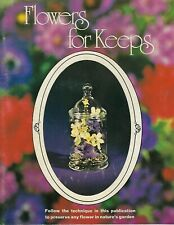 Flowers For Keeps How to Dry Preserve Flowers Vintage Craft Instruction Book