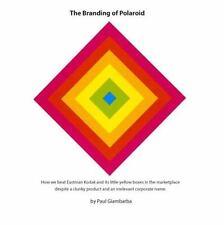 The Branding of Polaroid by Paul Giambarba (2014, Paperback)