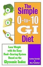 The Simple 0-to-10 GI Diet: Lose Weight with the Easy Food Scoring System Based