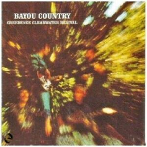 CREEDENCE CLEARWATER REVIVAL - BAYOU COUNTRY (40TH ANN.EDITION)  CD ROCK NEUF