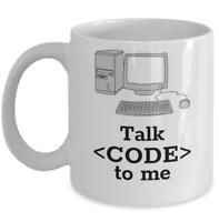 Talk code to me  - Funny IT degree Internet Computer programmer coding mug gift