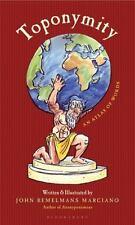 Toponymity: An Atlas of Words, Etymology, 1st Ed, John Marciano 2010, Hardcover