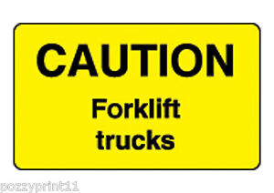 CAUTION FORKLIFT TRUCKS SIGN- safety signs, workplace health danger