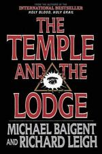 Temple and the Lodge : The Strange and Fascinating History of the Knights