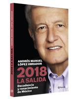 2018 La Salida by Andres Manuel Lopez Obrador (Mexican Edition)