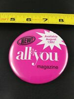 ALL YOU MAGAZINE Promo pin button pinback *EE69
