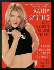 Kathy Smith's Lift Weights to Lose Weight by Kathy Smith, Good Book