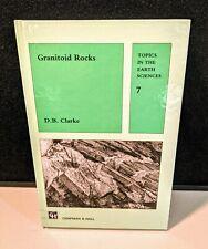 Granitoid Rocks (Topics in the Earth Sciences) HC Clarke 1992