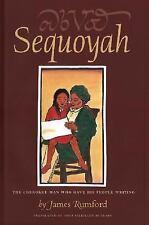 Sequoyah: The Cherokee Man Who Gave His People Writing (Robert F. Sibert Informa