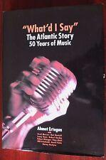 AHMET ERTEGUN WHAT'D I SAY THE ATLANTIC STORY HARDBACK BOOK 1ST ED (2001) UK