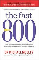 The Fast 800 by Michael Mosley How to combine rapid weight loss and intermittent