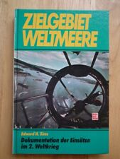 Zielgebiet Weltmeere. Dokumentation der Einsätze im 2. Weltkrieg *Deutsch*