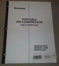 Sullair 1050 Caterpillar Air Compressor Parts Operation Maintenance Manual