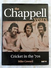 The Chappell Years Cricket in the '70s by Mike Coward | HC/DJ (1st Edn.)