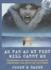 As Far as My Feet Will Carry Me-Josef M. Bauer